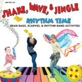 Shake, Wave, & Jingle Rhythm Time CD