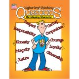 Higher-Level Thinking Questions, Developing Character, Grades 3-12